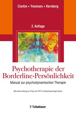 Psychotherapie der Borderline-Persönlichkeit von Clarkin,  John F, Holler,  Petra, Kernberg,  Otto F., Yeomans,  Frank E.