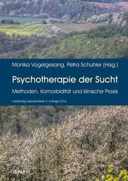 Psychotherapie der Sucht von Schuhler,  Petra, Vogelgesang,  Monika