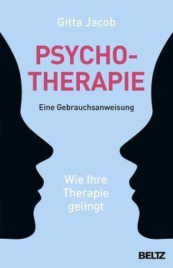 Psychotherapie – eine Gebrauchsanweisung von Jacob,  Gitta