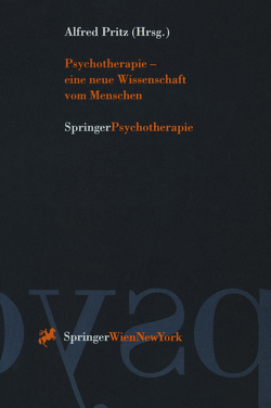 Psychotherapie — eine neue Wissenschaft vom Menschen von Pritz,  Alfred