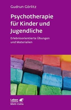 Psychotherapie für Kinder und Jugendliche von Görlitz,  Gudrun