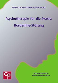 Psychotherapie für die Praxis: Borderline-Störung von Kraemer,  Sibylle, Reicherzer,  Markus