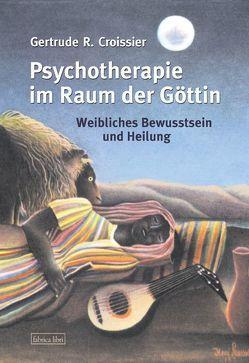 Psychotherapie im Raum der Göttin von Croissier,  Gertrude R