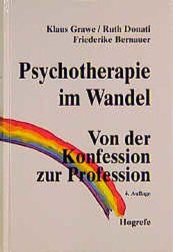 Psychotherapie im Wandel von Bernauer,  Friederike, Donati,  Ruth, Grawe,  Klaus