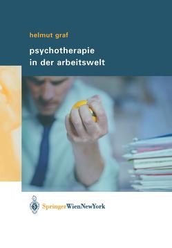 Psychotherapie in der Arbeitswelt von Graf,  Helmut