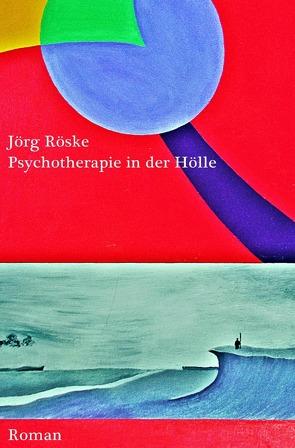 Psychotherapie in der Hölle von Röske,  Jörg
