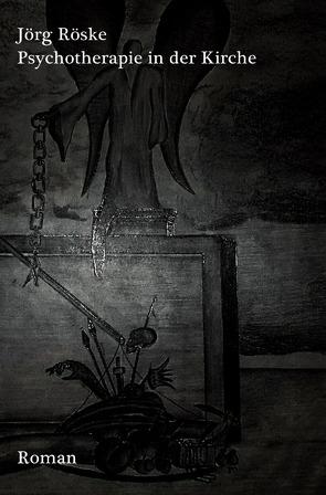 Psychotherapie in der Kirche von Röske,  Jörg