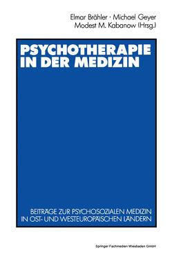Psychotherapie in der Medizin von Brähler,  Elmar, Geyer,  Michael, Kabanov,  Modest M.