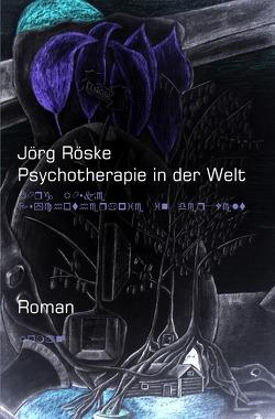 Psychotherapie in der Welt von Röske,  Jörg