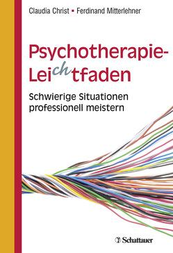 Psychotherapie-Leichtfaden von Christ,  Claudia, Mitterlehner,  Ferdinand