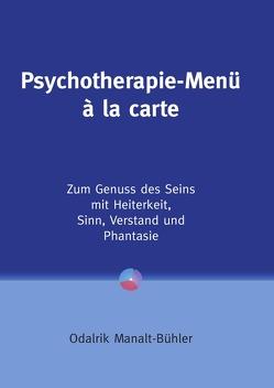 Psychotherapie-Menü à la carte von Manalt-Bühler,  Odalrik