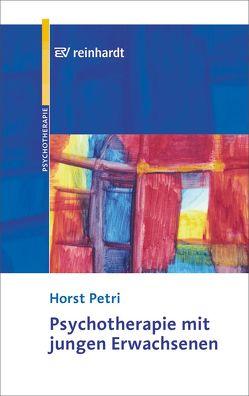 Psychotherapie mit jungen Erwachsenen von Petri,  Horst