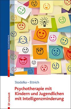 Psychotherapie mit Kindern und Jugendlichen mit Intelligenzminderung von Ettrich,  Christine, Stodolka,  Elke