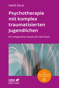 Psychotherapie mit komplex traumatisierten Jugendlichen von Zorzi,  Heidi