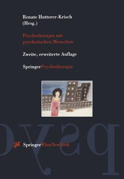 Psychotherapie mit psychotischen Menschen von Hutterer-Krisch,  Renate