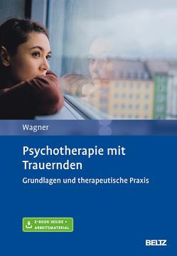 Psychotherapie mit Trauernden von Wagner,  Birgit