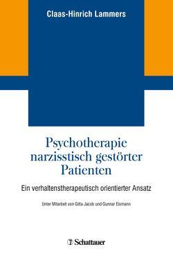 Psychotherapie narzisstisch gestörter Patienten von Eismann,  Gunnar, Jacob,  Gitta, Lammers,  Claas-Hinrich