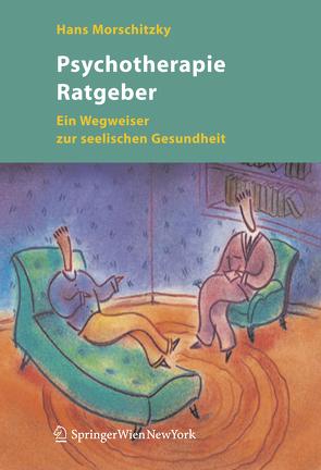 Psychotherapie Ratgeber von Morschitzky,  Hans
