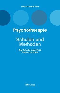 Psychotherapie, Schulen und Methoden von Stumm,  Gerhard