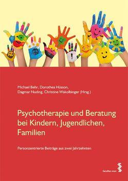 Psychotherapie und Beratung bei Kindern, Jugendlichen, Familien von Behr,  Michael, Hüsson,  Dorothea, Nuding,  Dagmar, Wakolbinger,  Christine