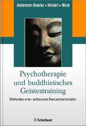 Psychotherapie und buddhistisches Geistestraining von Anderssen-Reuster,  Ulrike, Meck,  Sabine, Meibert,  Petra