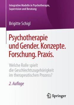 Psychotherapie und Gender. Konzepte. Forschung. Praxis. von Schigl,  Brigitte