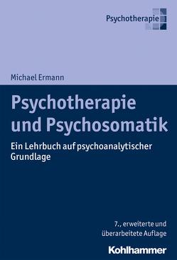 Psychotherapie und Psychosomatik von Ermann,  Michael