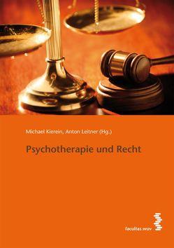 Psychotherapie und Recht von Kierein,  Michael, Leitner,  Anton