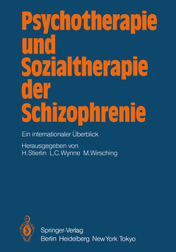Psychotherapie und Sozialtherapie der Schizophrenie von Bauer,  Ulrike, Stierlin,  H., Wirsching,  M., Wirsching,  Michael, Wynne,  L.C.