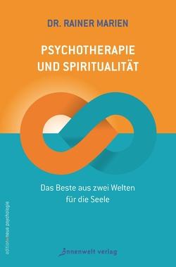 Psychotherapie und Spiritualität von Marien,  Dr. Rainer