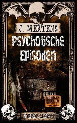 Psychotische Episoden von Mertens,  J.
