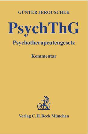 PsychThG: Psychotherapeutengesetz von Immen,  Jan H. L., Jerouschek,  Günter, Klammt-Asprion,  Jutta, Spielmeyer,  Günter, Walther-Moog,  Vera