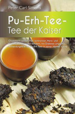 Pu-Erh-Tee – Tee der Kaiser von Simons,  Peter Carl