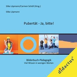 Pubertät – Ja, bitte! von Löpmann,  Silke