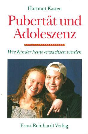 Pubertät und Adoleszenz von Kasten,  Hartmut