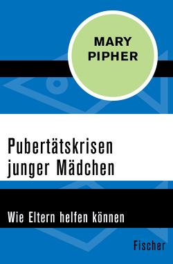 Pubertätskrisen junger Mädchen von Carstens,  Almuth, Pipher,  Mary, Röhm,  Bruni