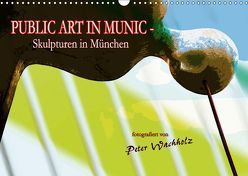 PUBLIC ART IN MUNIC – Skulpturen in München (Wandkalender 2019 DIN A3 quer)