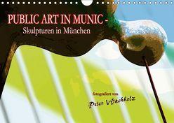 PUBLIC ART IN MUNIC – Skulpturen in München (Wandkalender 2019 DIN A4 quer)