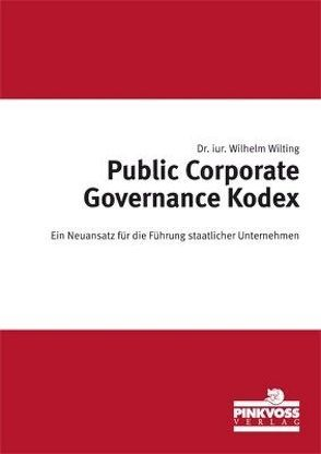 Public Corporate Governance Kodex von Wilting,  Dr. iur. Wilhelm