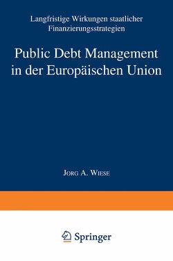 Public Debt Management in der Europäischen Union von Wiese,  Jörg Andreas