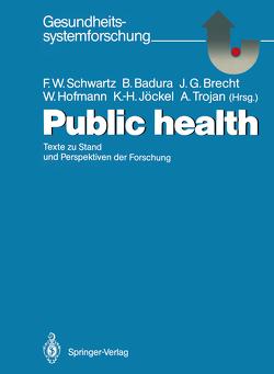 Public health von Badura,  Bernhard, Brecht,  Josef G., Hofmann,  Werner, Jöckel,  Karl-Heinz, Klein-Lange,  M., Robra,  B.P., Schwartz,  Friedrich W., Trojan,  Alf