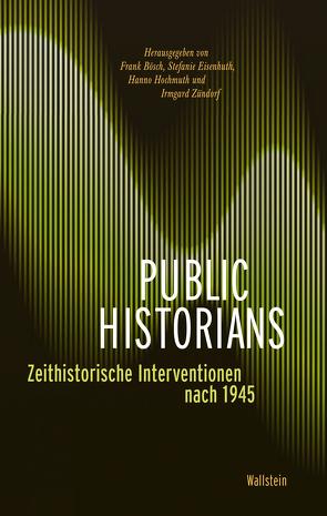 Public Historians von Bösch,  Frank, Eisenhuth,  Stefanie, Hochmuth,  Hanno, Zündorf,  Irmgard