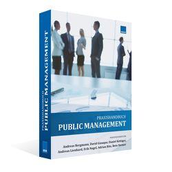 Public Management von Bergmann,  Andreas, Giauque,  David, Kettiger,  Daniel, Lienhard,  Andreas, Nagel,  Erik, Ritz,  Adrian, Steiner,  Reto