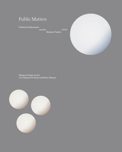 Public Matters. Debatten & Dokumente aus dem Skulptur Projekte Archiv von Arnhold,  Hermann, Frohne,  Ursula, Wagner,  Marianne