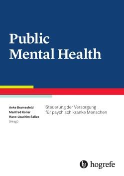 Public Mental Health von Bramesfeld,  Anke, Koller,  Manfred, Salize,  Hans Joachim