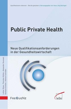 Public Private Health von Klaes,  Lothar, Köhler,  Thorsten, Rommel,  Alexander, Schröder,  Helmut, Schüler,  Gerhard