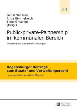 Public-private-Partnership im kommunalen Bereich von Gricenko,  Elena, Himmelreich,  Antje, Manssen,  Gerrit