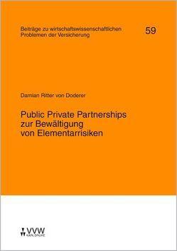 Public Private Partnerships zur Bewältigung von Elementarrisiken von Helten,  Elmar, Ritter von Doderer,  Damian