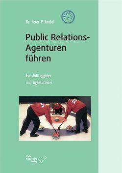 Public Relations-Agenturen führen von Knobel,  Peter P, Taaffe,  Paul