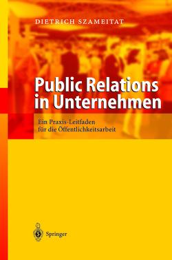 Public Relations in Unternehmen von Szameitat,  Dietrich